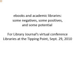 ebooks and academic libraries: some negatives, some positives, and some potential